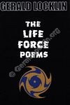 The Life Force Poems