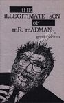 The Illegitimate Son of Mr. Madman